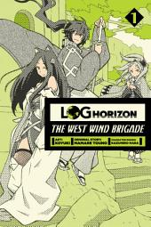 Log Horizon: The West Wind Brigade: Volume 1