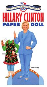 Hillary Clinton Paper Doll Collectible Campaign Edition Book