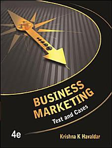 Business Marketing  Text and Cases Book
