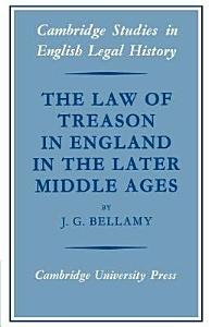 The Law of Treason in England in the Later Middle Ages Book