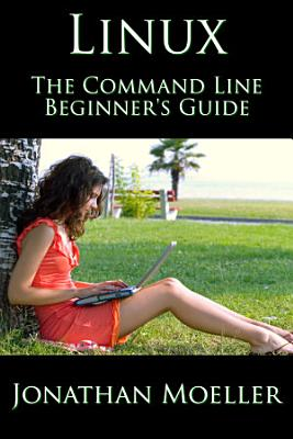 The Linux Command Line Beginner s Guide PDF