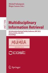 Multidisciplinary Information Retrieval: 5th Information Retrieval Facility Conference, IRFC 2012, Vienna, Austria, July 2-3, 2012, Proceedings