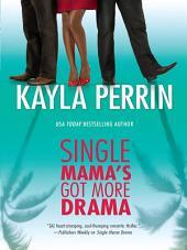 Single Mama's Got More Drama