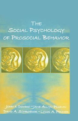 The Social Psychology of Prosocial Behavior PDF