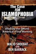 The Case for Islamophobia