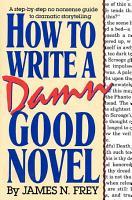 How to Write a Damn Good Novel PDF