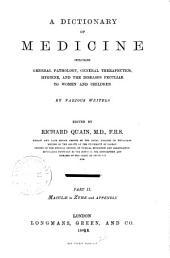 A Dictionary of Medicine: Including General Pathology, General Therapeutics, Hygiene, and the Diseases Peculiar to Women and Children, Volume 2