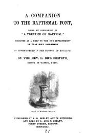 A companion to the baptismal font, an abridgment of 'A treatise on baptism'.