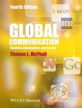 Global Communication: Theories, Stakeholders and Trends, Edition 4