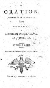 An Oration, pronounced at Sharon, on the anniversary of American Independence, 4th July, 1798