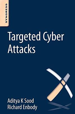 Targeted Cyber Attacks PDF