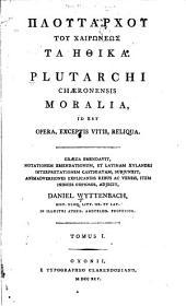 Ploutarchou tou Chairōneōs Ta ēthika: Volume 1