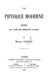 La Physique moderne, essai sur l'unité des phenomenes naturels