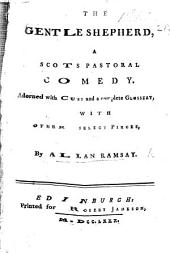 The gentle shepherd, a Scots pastoral comedy with the songs