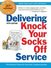 Delivering Knock Your Socks Off Service: Edition 5