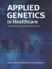 Applied Genetics in Healthcare