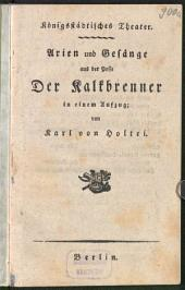 Arien und Gesänge aus der Posse Der Kalkbrenner: in einem Aufzug
