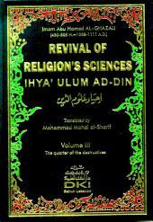 Revival of Religion's Sciences (Ihya Ulum ad-din) 1-4 Vol 3: إحياء علوم الدين- للغزالي 1-4 (انكليزي) ج3