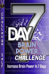 7-Day Brain Power Challenge: Increase Brain Power In 7 Days