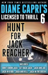 Licensed to Thrill 6: Hunt For Jack Reacher Series Thrillers Books 1-6
