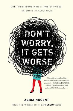 Don t Worry  It Gets Worse PDF