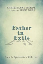 Esther in Exile: Toward a Spirituality of Difference