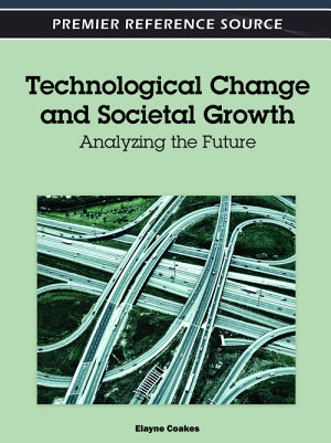 Technological Change and Societal Growth  Analyzing the Future