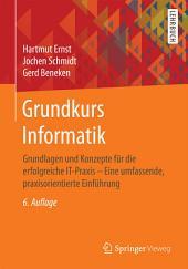 Grundkurs Informatik: Grundlagen und Konzepte für die erfolgreiche IT-Praxis - Eine umfassende, praxisorientierte Einführung, Ausgabe 6