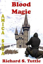 Blood Magic (Amica Saga #4)