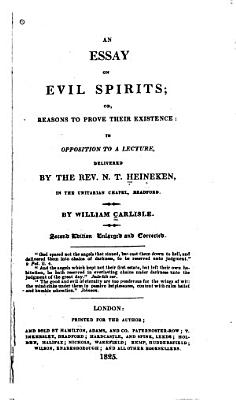 An Essay on Evil Spirits  Or  Reasons to Prove Their Existence