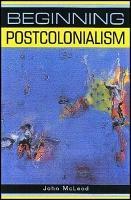 Beginning Postcolonialism PDF