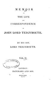 Memoir of the Life and Correspondence of John, Lord Teignmouth: Volume 2