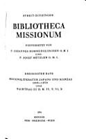 Bibliotheca missionum  Missionsliteratur Japans und Koreas  1910 1970 und Nachtrag zu B M  IV  V  VI  X  1974 PDF