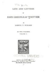 The Works of John Greenleaf Whittier: Life and letters