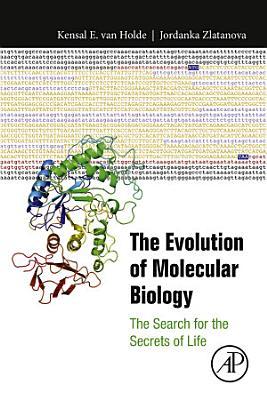 The Evolution of Molecular Biology