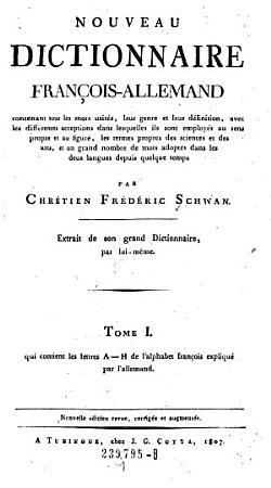 Tome I  qui contient les lettres A   H de l alphabet francois explique par l allemand PDF