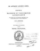 De antiquis legibus liber: Cronica maiorum et vicecomitum londoniarum et quedam, gue contingebant temporibus illis ab anno mclxxviii an annum mcclxxiv; cum appendice, Volume 34