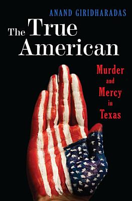 The True American  Murder and Mercy in Texas