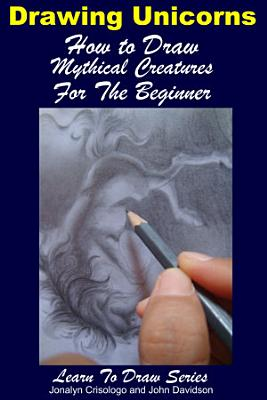 Drawing Unicorns   How to Draw Mythical Creatures for the Beginner