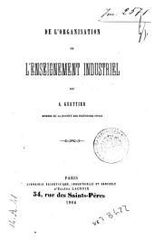 De l'organisation de l'enseignement industriel