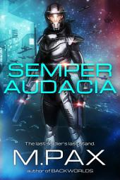 Semper Audacia: The Last Soldier's Last Stand