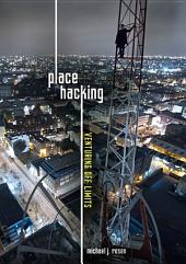Place Hacking: Venturing Off Limits