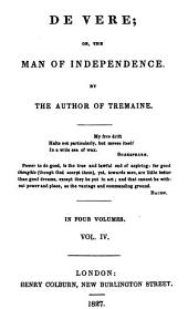 De Vere, or, The man of independence: Volume 4