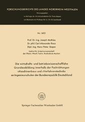 Die wirtschafts- und betriebswissenschaftliche Grundausbildung innerhalb der Fachrichtungen »Maschinenbau« und »Verfahrenstechnik« an Ingenieurschulen der Bundesrepublik Deutschland
