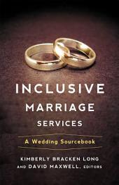 Inclusive Marriage Services: A Wedding Sourcebook