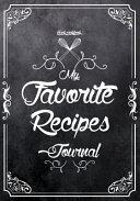 My Favorite Recipes Journal Book