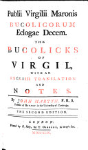 Bucolicorum Eclogae Decem ; The Bucolicks of Virgil with an English Translation and Notes