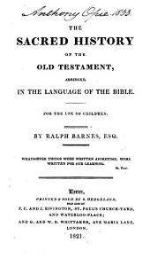The sacred history of the Old Testament, abridged, in the language of the Bible, by R. Barnes