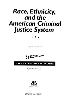 Race, Ethnicity, and the American Criminal Justice System
