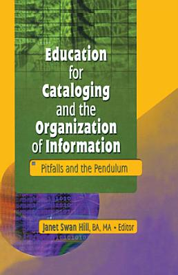 Education for Cataloging and the Organization of Information PDF